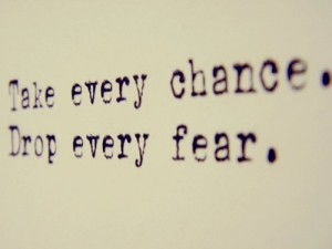 fear take every chance