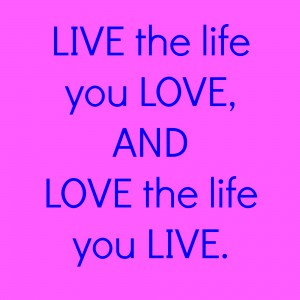 quote inspiration live life love